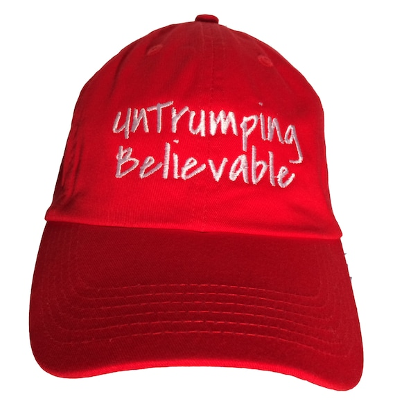 UnTrumping Believable Ball Cap (Available in Various Color Combos)