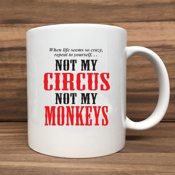 Coffee Mug - Not My Circus Not My Monkeys - Double Sided Printing 11 oz Mug