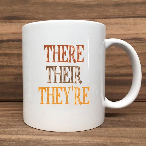 Coffee Mug - There Their They're - Teacher's Mug - Double Sided Printing 11 oz Mug