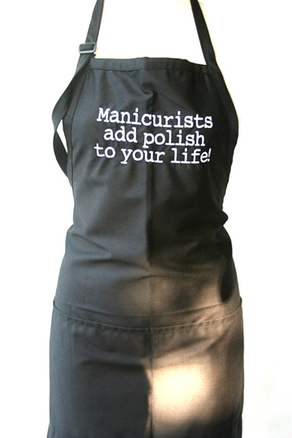 Manicurists add polish to your life! (Adult Apron)