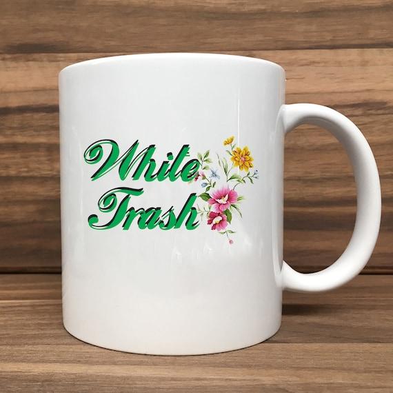 Coffee Mug - White Trash (with Flowers) - Double Sided Printing 11 oz Mug