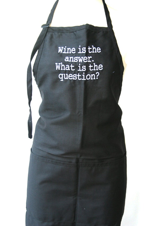 Wine is the answer. What is the question? (Adult Apron)