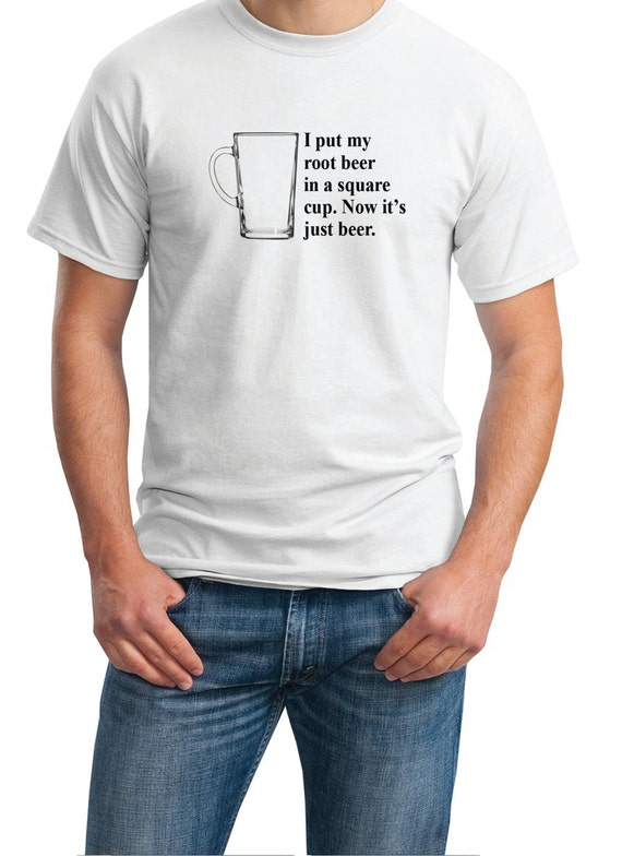 I put root beer in a squar cup. Now it's just beer - Mens T-Shirt (Ash Gray or White)