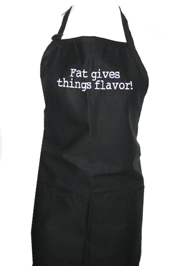 Fat give things flavor! (Adult Apron) in various colors