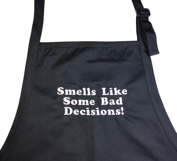 Smells Like Some Bad Decisions! (Adult Apron)