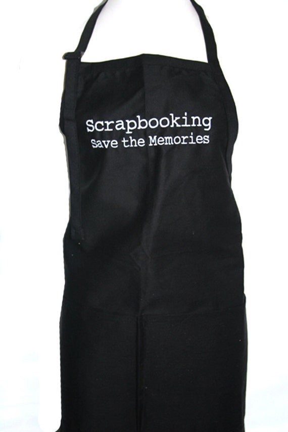 Scrapbooking. Save the Memories (Embroidered Adult Apron in Various Colors)
