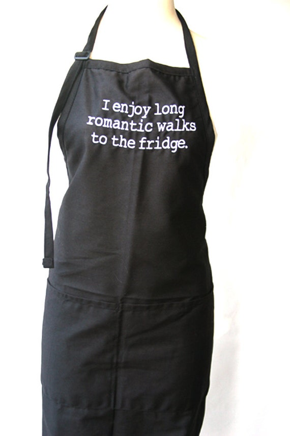 I enjoy long romantic walks to the fridge.  (Adult Apron)