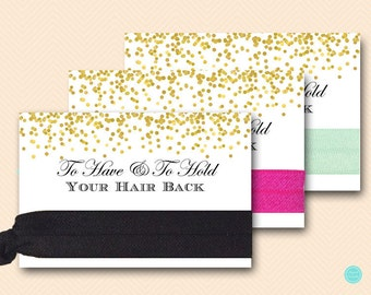 Gold To Have To Hold Your Hair Back Card, Bridal Shower Hair Tie Cards, Team  Hair Ties, Bachelorette Party Favors, Team bachelorette, Bs46