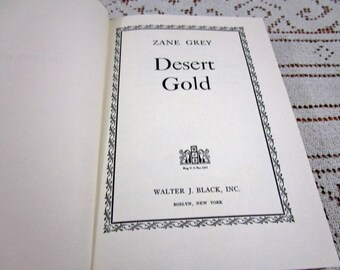Vintage Zane Grey Desert Gold, Printed in USA, 1941 Hardcover Book Western Cowboy Story Teller Literary Fiction