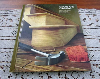 Vintage Floors and Stairways Home Repair And Improvement By Time-Life Books Hardcover Book Projects How To Repair & Remolding