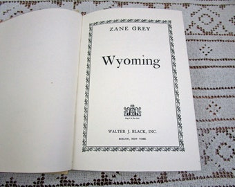 Vintage Zane Grey Wyoming, Printed in USA, 1960 Hardcover Book Western Cowboy Story Teller Literary Fiction