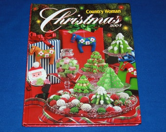 Country Woman Christmas Holiday 2004 Recipes Cookbook & Craft Project Book decorations gifts party ideas Hardcover Crafts Recipe Craft Ideas