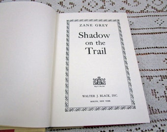 Vintage Zane Grey Shadow on the Trail, Printed in USA, 1946 Hardcover Book Western Cowboy Story Teller Literary Fiction