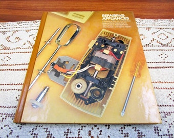 Vintage Repairing Appliances Home Repair And Improvement By Time-Life Books Hardcover Book Projects How To Repair & Remolding