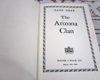 Vintage Zane Grey The Arizona Clan, Printed in USA, 1958 Hardcover Book Western Cowboy Story Teller Literary Fiction