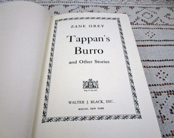 Vintage Zane Grey Tappan's Burro (and Other Stories), Printed in USA, 1951 Hardcover Book Western Cowboy Story Teller Literary Fiction