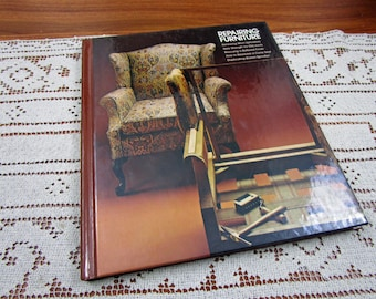 Vintage Repairing Furniture Home Repair And Improvement By Time-Life Books Hardcover Book Projects How To Repair