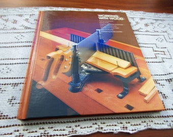 Vintage Working with Wood Home Repair And Improvement By Time-Life Books Hardcover Book Projects How To Repair & Remolding