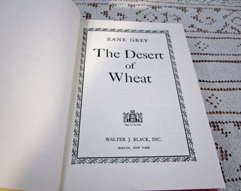 Vintage Zane Grey The Desert of Wheat, Printed in USA, 1947 Hardcover Book Western Cowboy Story Teller Literary Fiction