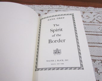 Vintage Zane Grey Spirit of the Border, Printed in USA, 1906 Hardcover Book Western Cowboy Story Teller Literary Fiction Historical