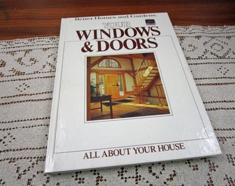 Vintage Your Windows and Doors Better Homes and Gardens BHG All About Your House Series Hardcover Book Projects How To