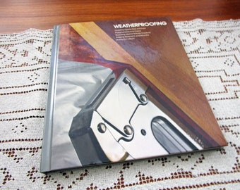 Vintage Weatherproofing Home Repair And Improvement By Time-Life Books Hardcover Book Projects How To Repair & Remolding