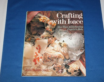Vintage Crafting With Lace More Than 40 Enchanting Projects to Make Hardcover Book Joyce Cusick Crochet Patterns Crocheting Patterns