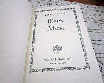 Vintage Zane Grey Black Mesa, Printed in USA, 1955 Hardcover Book Western Cowboy Story Teller Literary Fiction