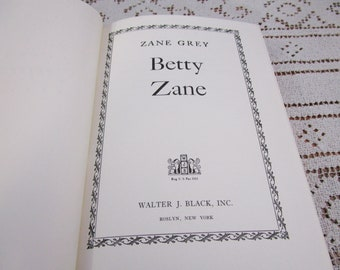 Vintage Zane Grey Betty Zane, Printed in USA, 1961 Hardcover Book Western Cowboy Story Teller Literary Fiction