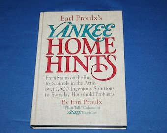 Earl Proulx's Yankee Home Hints From Stains on the Rug Squirrels in the Attic 1500 Ingenious Solutions to Everyday Household Problems Book