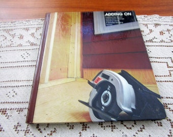 Vintage Adding On Home Repair And Improvement By Time-Life Books Hardcover Book Projects How To Home Repair & Remolding