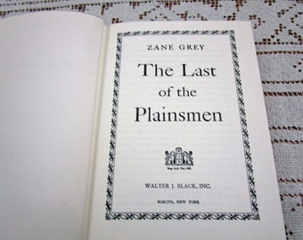 Vintage Zane Grey Last of the Plainsmen, Printed in USA, 1936 Hardcover Book Western Cowboy Story Teller Literary Fiction