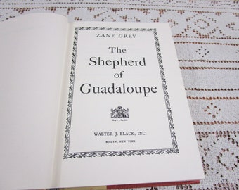 Vintage Zane Grey Shepherd of Guadaloupe, Printed in USA, 1958 Hardcover Book Western Cowboy Story Teller Literary Fiction