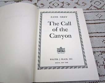 Vintage Zane Grey Call of the Canyon, Printed in USA, 1952 Hardcover Book Western Cowboy Story Teller Literary Fiction