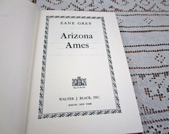 Vintage Zane Grey Arizona Ames, Printed in USA, 1960 Hardcover Book Western Cowboy Story Teller Literary Fiction