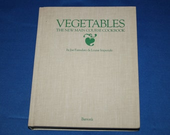 Vintage Vegetables The New Main Course Cookbook Joe Famularo & Louise Imperiale 1985 Barron's hardcover Vegetable Recipe Cook Book Recipes