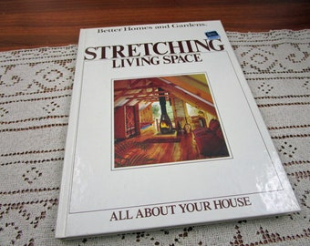 Vintage Stretching Living Space Better Homes and Gardens BHG All About Your House Series Hardcover Book Projects How To