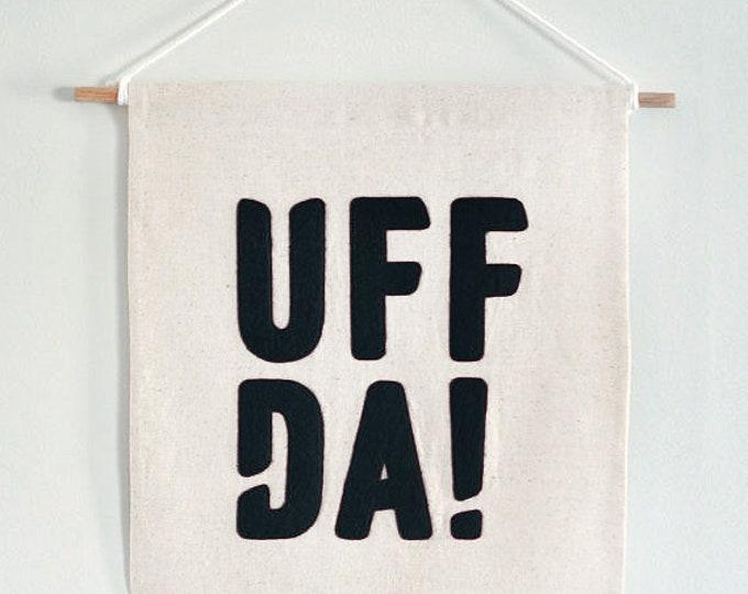 "Nordic ""Uffda!"" Banner in Wool Felt and Cotton, Scandinavian Folk Art Wall Hanging Pennant"