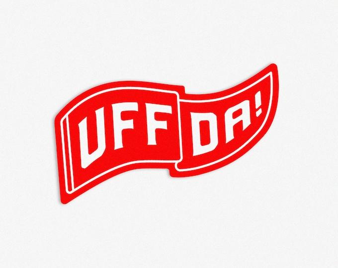 UFFDA Vinyl Sticker, Vinyl Stickers for Kitchen, Laptop, Car, Water Bottle