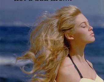 "MOTIVATIONAL PRINT; retro/vintage ""Breathe"" with Brigitte Bardot"