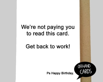 Funny Work Birthday Card Get Back To Insulting Rude Humour Banter Colleague Blank Inside