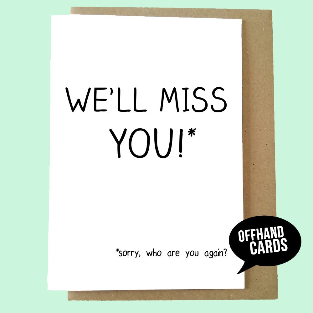 Funny Leaving Card Well Miss You Miss You Card Etsy