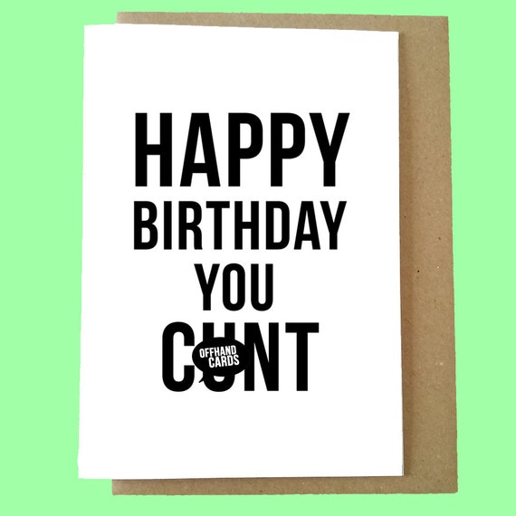 Happy Birthday You Cnt Rude Insulting Birthday Card Adult Etsy