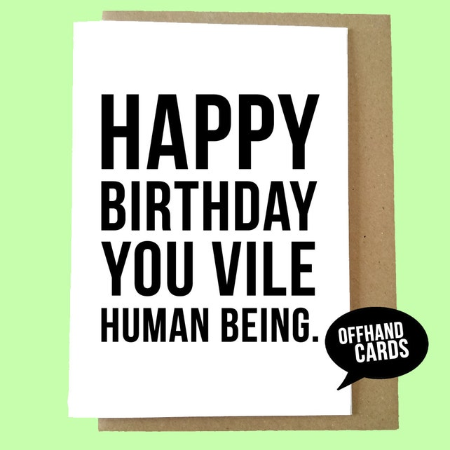 Funny Birthday Card Rude Insulting Blank Inside Made To Order Ships Worldwide From UK