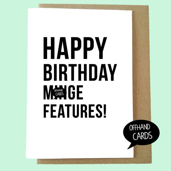 Happy Birthday Mnge Features Rude Birthday Card Insulting