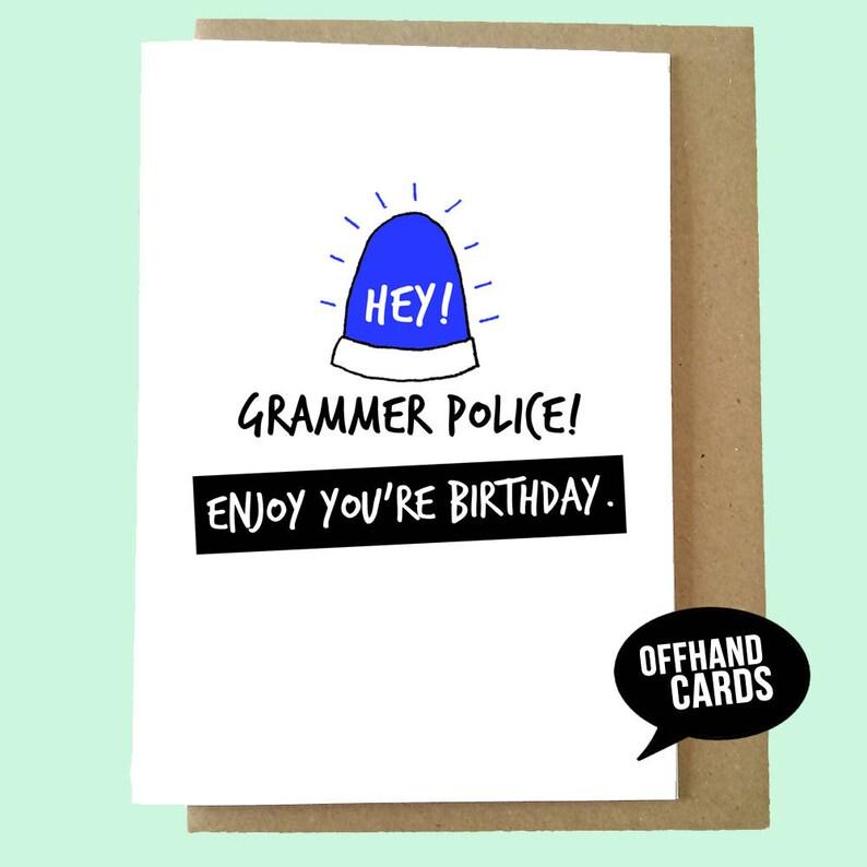 Grammar Police Birthday Card Bad English Funny