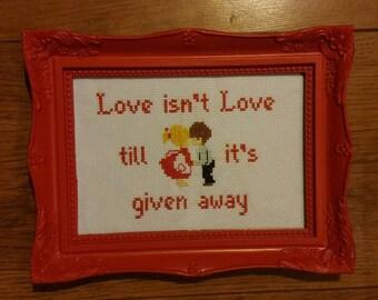 Love isn't Love, framed cross stitch quote