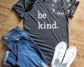 Be kind shirt, unisex Bella canvas graphic tshirt