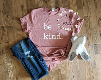 Be kind shirt, be kind, womens shirt, unisex Bella canvas shirt, kindness matters shirt, be kind tee, inspirational shirt, be nice shirt