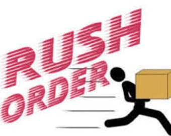 Please RUSH my order!!